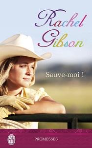 Rachel Gibson - Sauve-moi !.