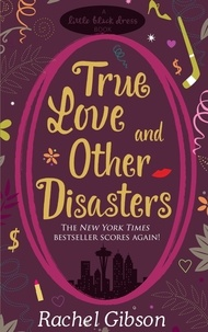 Rachel Gibson - True Love and Other Disasters.
