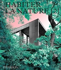 Rachel Giles - Habiter la nature - Tome 2, Maisons contemporaines dans la nature.