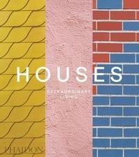 Rachel Giles et Sam Lubell - Houses - Extraordinary Living.