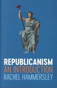 Rachel Hammersley - Republicanism - An Introduction.