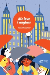 Rachel Hausfater - Aïe love l'anglais.