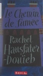 Rachel Hausfater-Douïeb et Claude Gutman - Le chemin de fumée.