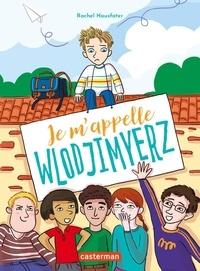 Rachel Hausfater - Je m'appelle Wlodjimyerz.