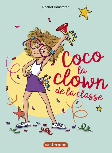 La vie mouvementée des écoliers  Coco la clown de la classe