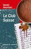 Rachel Hausfater - Le club suisse.
