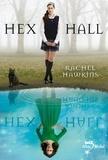 Rachel Hawkins - Hex Hall - tome 1.