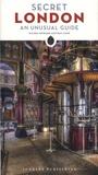 Rachel Howard et Bill Nash - Secret London - An Unusual guide.