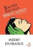 Rachel Ingalls - Mrs Caliban.
