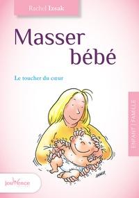 Rachel Izsak - Masser bébé - Le toucher du coeur.