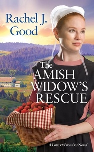 Rachel J. Good - The Amish Widow's Rescue.