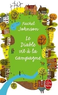 Rachel Johnson - Le diable vit à la campagne.