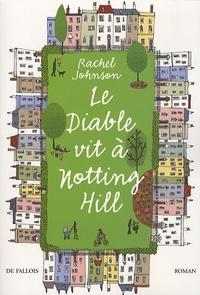 Rachel Johnson - Le Diable vit à Notting Hill.