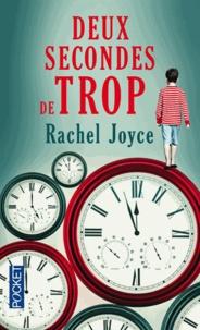 Rachel Joyce - Deux secondes de trop.