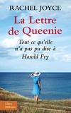 Rachel Joyce - La Lettre de Queenie - Tout ce qu'elle n'a pas pu dire à Harold Fry.