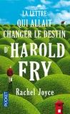Rachel Joyce - La lettre qui allait changer le destin d'Harold Fry.