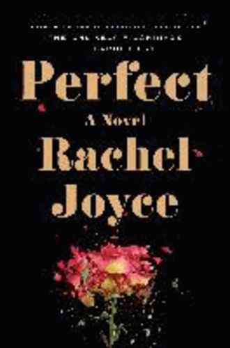 Rachel Joyce - Perfect.