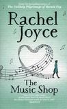 Rachel Joyce - The Music Shop.