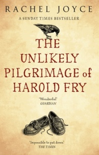 Rachel Joyce - The Unlikely Pilgrimage of Harold Fry.