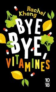 Rachel Khong - Bye bye, vitamines.