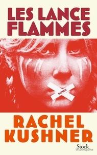 Rachel Kushner - Les lance-flammes - Traduit de l'anglais (Etas-Unis) par Françoise Smith.