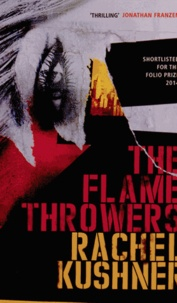 Rachel Kushner - The Flamethrowers.