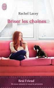 Rachel Lacey - Briser les chaînes.