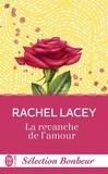 Rachel Lacey - La revanche de l'amour.