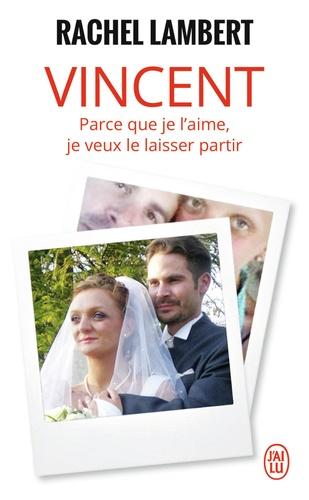 Rachel Lambert - Vincent, parce que je l'aime, je veux le laisser partir.