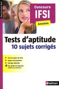 Rachel Langlois - Tests d'aptitude Annales concours IFSI - 10 sujets corrigés.