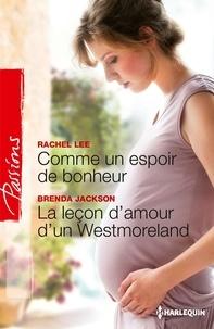 Rachel Lee et Brenda Jackson - Comme un espoir de bonheur - La leçon d'amour d'un Westmoreland.