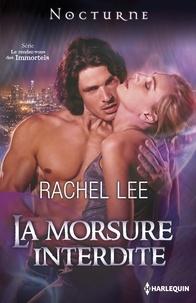 Rachel Lee - La morsure interdite - Série Le rendez-vous des Immortels, vol. 2.