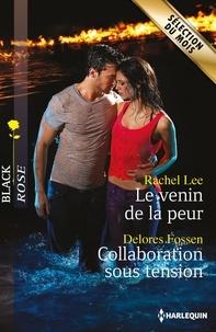 Rachel Lee et Delores Fossen - Le venin de la peur - Collaboration sous tension.