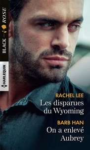 Rachel Lee et Barb Han - Les disparues du Wyoming - On a enlevé Aubrey.