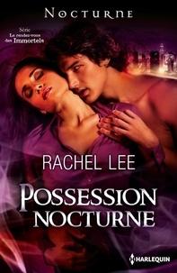 Rachel Lee - Possession nocturne.