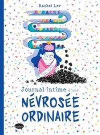 Rachel Lev - Journal intime d'une névrosée ordinaire.