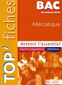 Rachel Lhomet et Anne-Caroline Lorant-Zoël - Top'Fiches Bac Tle STG Mercatique.