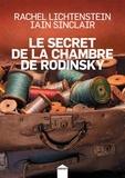 Rachel Lichtenstein et Iain Sinclair - Le secret de la chambre de Rodinsky.