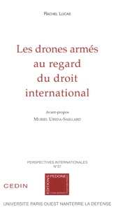 Rachel Lucas - Les drones armés au regard du droit international.