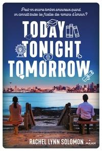 Rachel Lynn Solomon - Today, tonight, tomorrow.