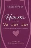 Rachel Miquel Dufour - Hourra pour le Va-Jay-Jay.