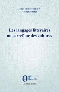 Rachel Monteil - Les langages littéraires au carrefour des cultures.