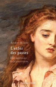 Rachel Moran - L'Enfer des passes - Mon expérience de la prostitution.