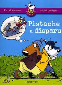 Rachel Mousson et Michel Coudeyre - Pistache a disparu.