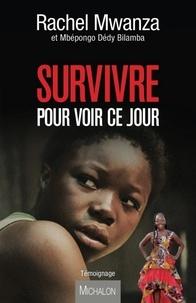 Rachel Mwanza - Survivre pour voir ce jour.