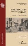 Rachel Og Monteil - De Palerme à Tunis par Malte, Tripoli et la côte - Notes et impressions.