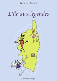 Rachel Paoli - L'île aux légendes.