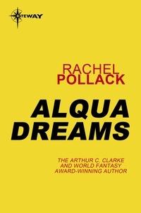 Rachel Pollack - Alqua Dreams.