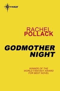 Rachel Pollack - Godmother Night.