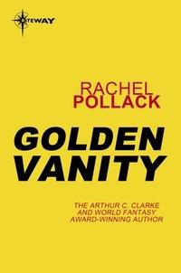 Rachel Pollack - Golden Vanity.